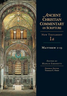 Matthew 1-13: Ancient Christian Commentary on Scripture (ACCS)
