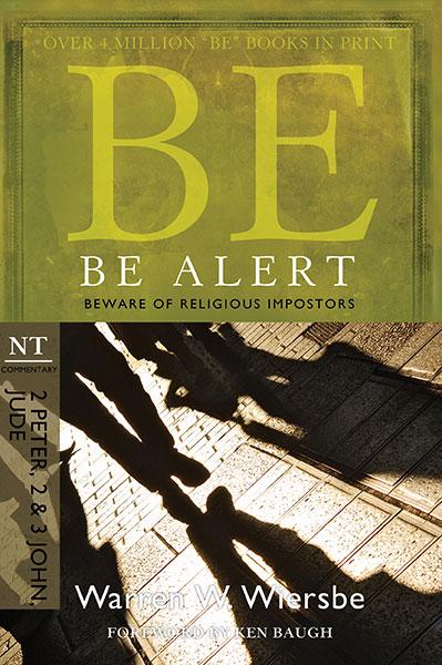 BE Alert (Wiersbe BE Series - 2 Peter, 2 & 3 John, Jude)