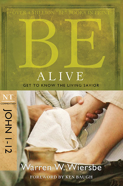 BE Alive (Wiersbe BE Series - John 1-12)