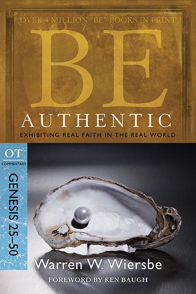 BE Authentic (Wiersbe BE Series - Genesis 25-50)