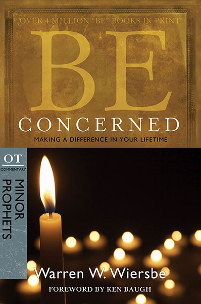 Be Concerned (Minor Prophets) Making a Difference in Your Lifetime