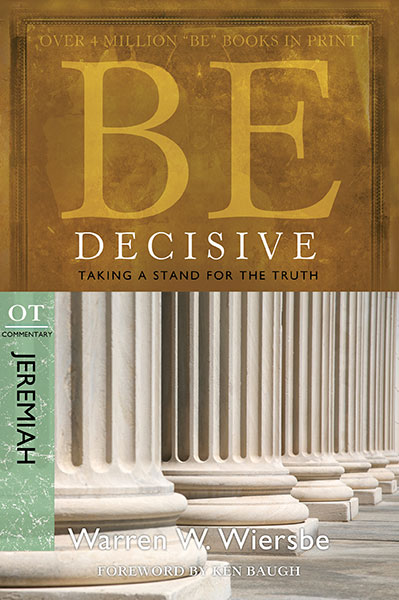 BE Decisive (Wiersbe BE Series - Jeremiah)
