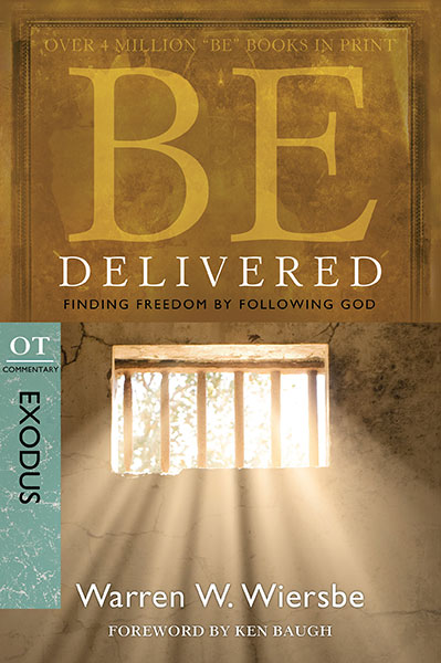 BE Delivered (Wiersbe BE Series - Exodus)