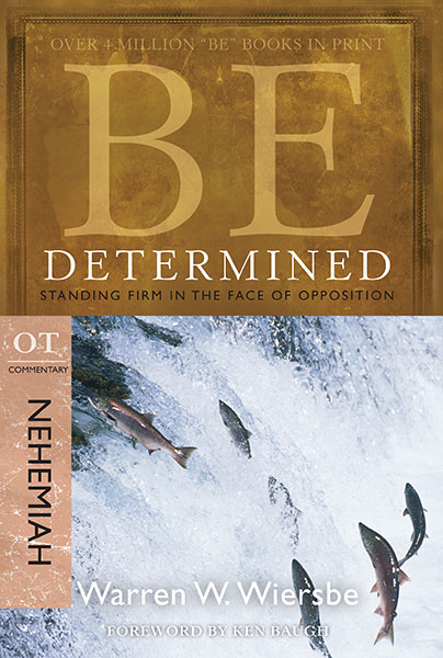 BE Determined (Wiersbe BE Series - Nehemiah)