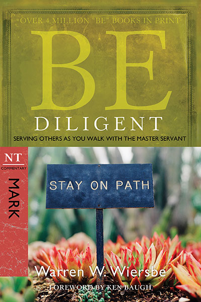 BE Diligent (Wiersbe BE Series - Mark)