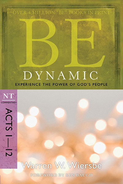 BE Dynamic (Wiersbe BE Series - Acts 1-12)