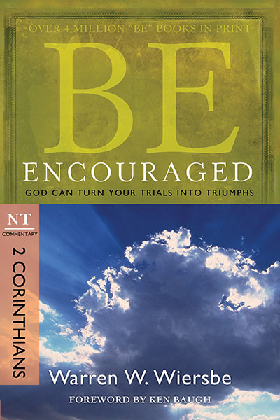 BE Encouraged (Wiersbe BE Series - 2 Corinthians)