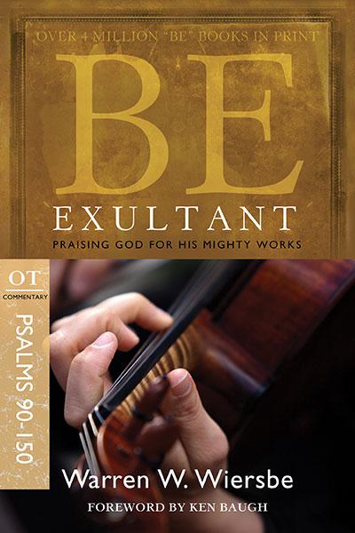 BE Exultant (Wiersbe BE Series - Psalms 90-150)