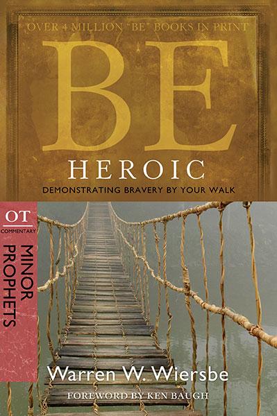 BE Heroic (Wiersbe BE Series - Minor Prophets)