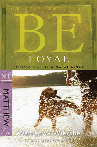 BE Loyal (Wiersbe BE Series - Matthew)