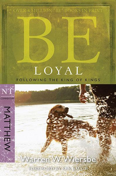 BE Loyal (Wiersbe BE Series - Matthew)