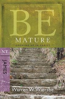BE Mature (Wiersbe BE Series - James)