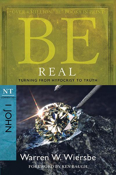 BE Real (Wiersbe BE Series - 1 John)