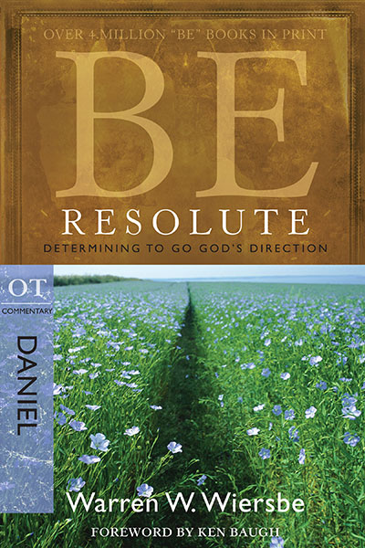 BE Resolute (Wiersbe BE Series - Daniel)
