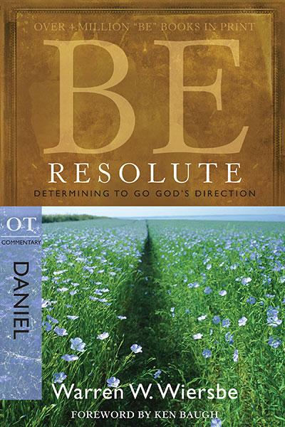 BE Resolute (Wiersbe BE Series - Daniel)
