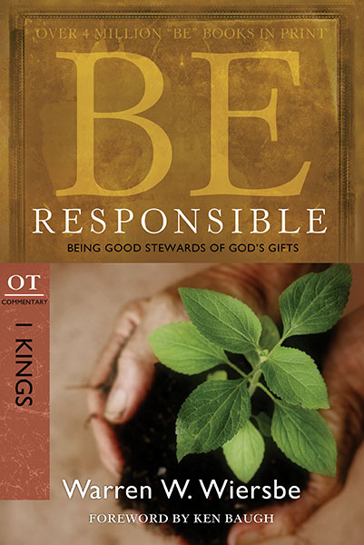 BE Responsible (Wiersbe BE Series - 1 Kings)