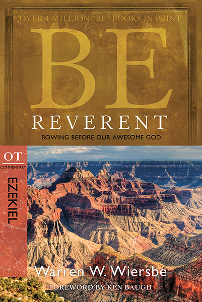BE Reverent (Wiersbe BE Series - Ezekiel)