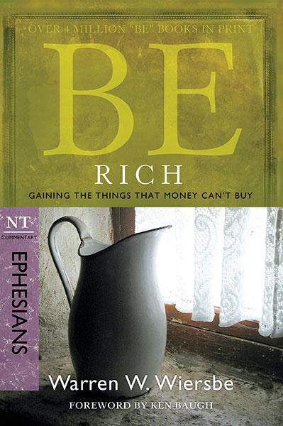 BE Rich (Wiersbe BE Series - Ephesians)