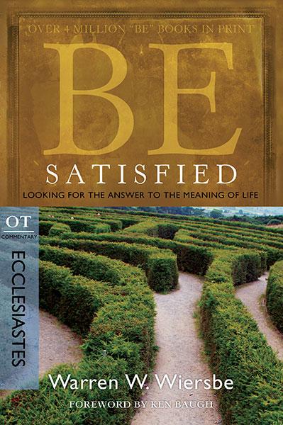 BE Satisfied (Wiersbe BE Series - Ecclesiastes)