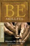 BE Skillful (Wiersbe BE Series - Proverbs)