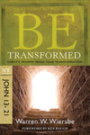 BE Transformed (Wiersbe BE Series - John 13-21)