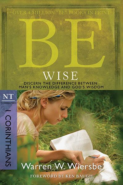 BE Wise (Wiersbe BE Series - 1 Corinthians)