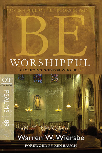 BE Worshipful (Wiersbe BE Series - Psalms 1-89)