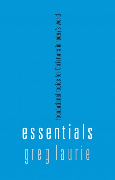 Essentials: Foundational topics for Christians in Today's World
