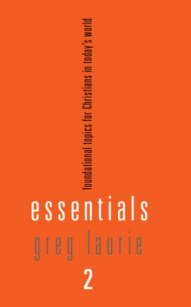 Essentials 2: Foundational Topics for Christians in Today's World