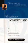 John Phillips Commentary Series - Exploring 1 Corinthians
