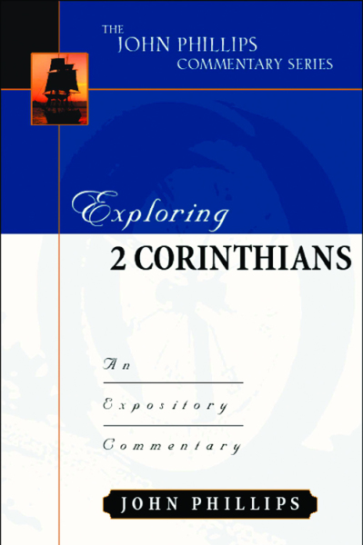 John Phillips Commentary Series - Exploring 2 Corinthians