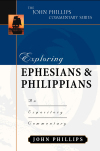 John Phillips Commentary Series - Exploring Ephesians and Philippians