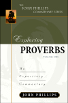 John Phillips Commentary Series - Exploring Proverbs Vol. 1