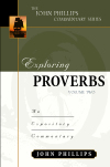 John Phillips Commentary Series - Exploring Proverbs Vol. 2