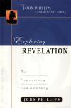 John Phillips Commentary Series - Exploring Revelation