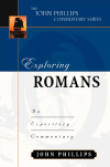 John Phillips Commentary Series - Exploring Romans