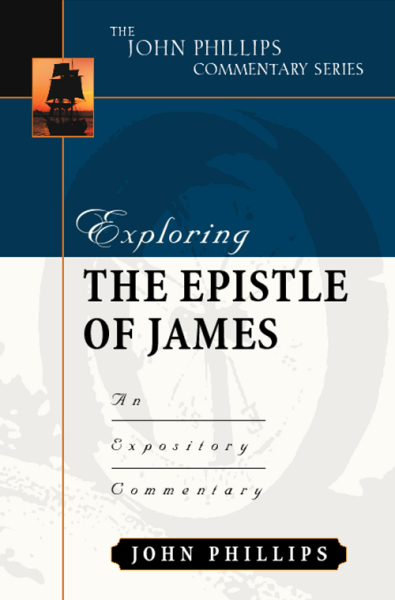 John Phillips Commentary Series - Exploring the Epistles of James