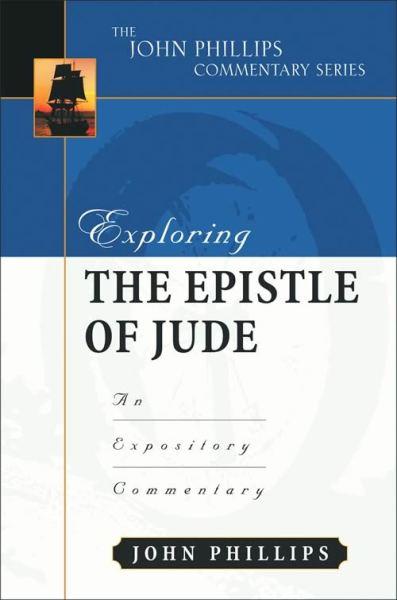 John Phillips Commentary Series - Exploring Jude