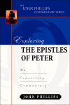 John Phillips Commentary Series - Exploring the Epistles of Peter