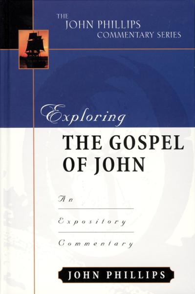 John Phillips Commentary Series - Exploring the Gospel of John
