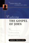 John Phillips Commentary Series - Exploring the Gospel of John