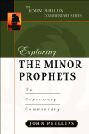 John Phillips Commentary Series - Exploring the Minor Prophets