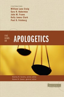 Counterpoints: Five Views on Apologetics