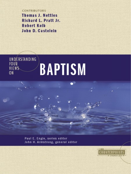 Counterpoints: Understanding Four Views on Baptism