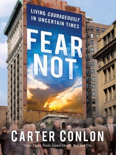 Fear Not: Living Courageously in Uncertain Times