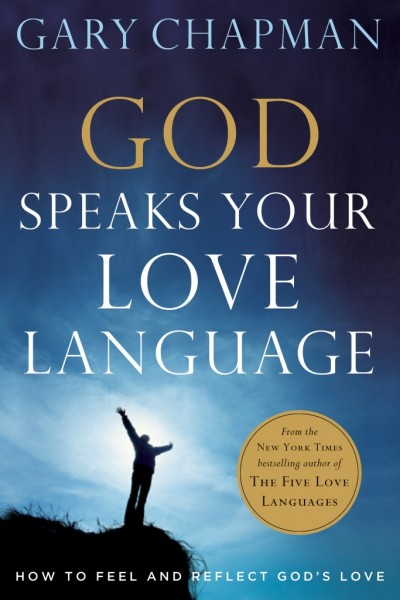God Speaks Your Love Language How to Feel and Reflect God's Love