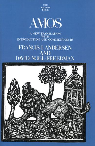 Amos: Anchor Yale Bible Commentary - Andersen/Freedman (AYB)