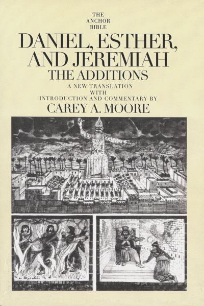 Daniel, Esther, and Jeremiah, The Additions: Anchor Yale Bible Commentary (AYB)