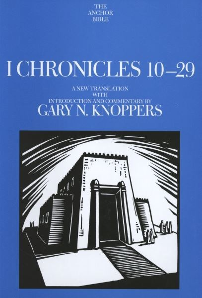 1 Chronicles 10-29: Anchor Yale Bible Commentary (AYB)
