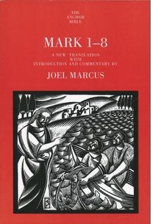 Mark 1-8: Anchor Yale Bible Commentary (AYB)
